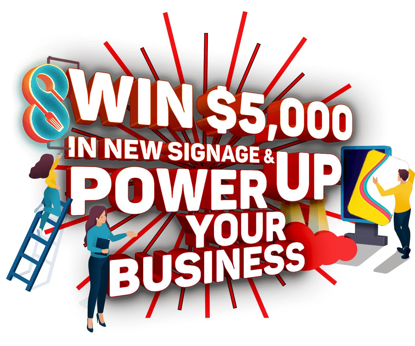 WIN $5,000 In New Signage and POWER Up Your Business!